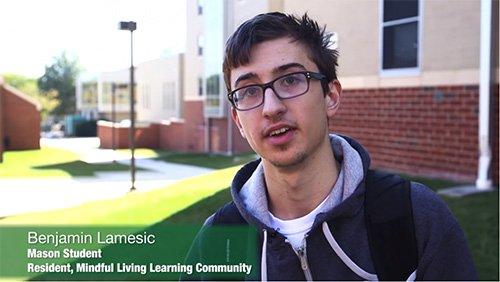 Caption: Benjamin Lamesic, Mason Student, Resident, Mindful Living Learning Community
